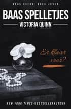 Baas Spelletjes - Baas, #7 ebook by Victoria Quinn