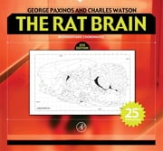 The Rat Brain in Stereotaxic Coordinates - Hard Cover Edition ebook by George Paxinos,Charles Watson