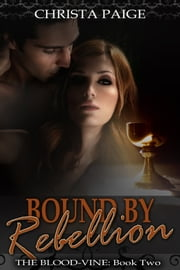 Bound By Rebellion ebook by Christa Paige