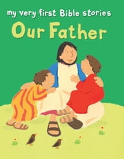 Our Father ebook by Lois Rock
