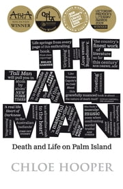 The Tall Man - Death and Life on Palm Island ebook by Chloe Hooper