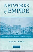 Networks of Empire ebook by Kerry Ward