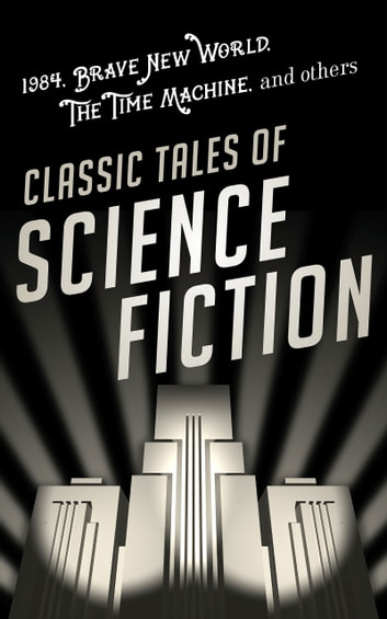Classic Tales Of Science Fiction - Eight-Book Bundle eBook by Various Authors