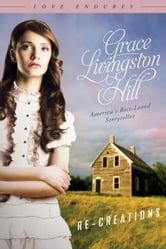 Re-Creations ebook by Grace Livingston Hill