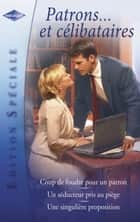 Patrons... et célibataires (Harlequin Edition Spéciale) ebook by Jessica Hart, Darcy Maguire, Lindsay Armstrong