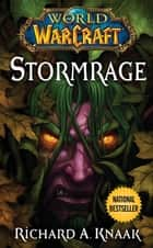 World of Warcraft: Stormrage ebook by Richard A. Knaak