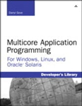 Multicore Application Programming - for Windows, Linux, and Oracle Solaris ebook by Darryl Gove
