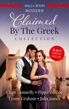 Claimed By The Greek Collection/The Greek's Billion-Dollar Baby/Claimed for the Greek's Child/The Greek Claims His Shock Heir/The Greek's Secre ebook by Julia James, Pippa Roscoe, Clare Connelly,...