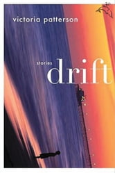 Drift - Stories ebook by Victoria Patterson
