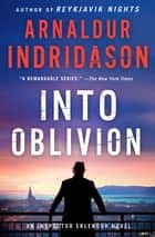 Into Oblivion - An Icelandic Thriller ebook by Arnaldur Indridason
