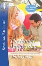 The Instant Family Man eBook by Shirley Jump
