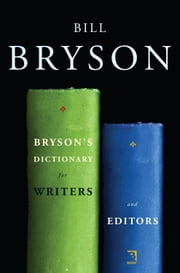 Bryson's Dictionary for Writers and Editors ebook by Bill Bryson