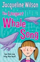 The Longest Whale Song ebook by Jacqueline Wilson,Nick Sharratt