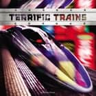 Terrific Trains ebook by Andrew Bates, Dennis R. Shealy
