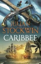 Caribbee - Kydd 14 ebook by Julian Stockwin