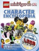 LEGO® Minifigures Character Encyclopedia LEGO® Movie edition eBook by DK