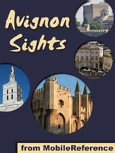 Avignon Sights: a travel guide to the top 15 attractions in Avignon, France (Mobi Sights) ebook by MobileReference