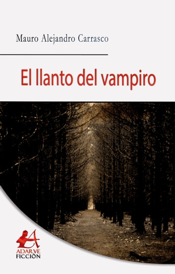 El llanto del vampiro ebook by Mauro Alejandro Carrasco