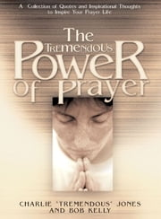 The Tremendous Power of Prayer ebook by Charlie Jones,Bob Kelly