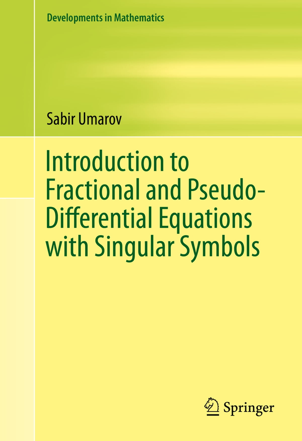 Introduction to Fractional and Pseudo-Differential Equations with Singular  Symbols eBook by Sabir Umarov - 9783319207711 | Rakuten Kobo