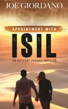 Appointment with ISIL, An Anthony Provati Literary Thriller ebook by Joe Giordano