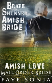 Mail Order Bride: AMISH LOVE - The Brave and Shunned Amish Bride (CLEAN Western Historical Romance) - Mail Order Amish Brides Book1, #1 ebook by Kobo.Web.Store.Products.Fields.ContributorFieldViewModel