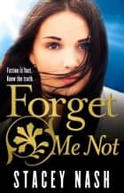 Forget Me Not ebook by Stacey Nash