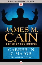 Career in C Major - and Other Fiction ebook by James M. Cain,Roy Hoopes