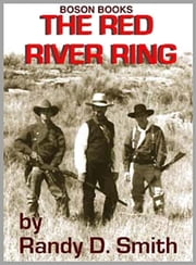 The Red River Ring ebook by Randy D.  Smith