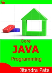 Core Java Programming ebook by Jitendra Patel