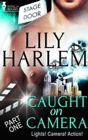 Caught on Camera: Part One ebook by Lily Harlem