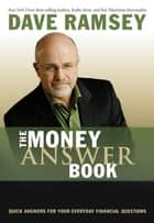 The Money Answer Book eBook par Quick Answers to Everyday Financial Questions
