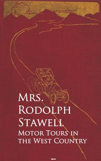 Motor Tours in the West Country ebook by Mrs. Rodolph Stawell
