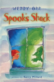 Spook's Shack ebook by Wendy Orr,Kerry Millard