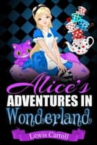 Alice's Adventures in Wonderland ekitaplar by Lewis Carroll