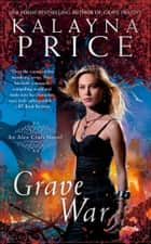 Grave War ebook by Kalayna Price