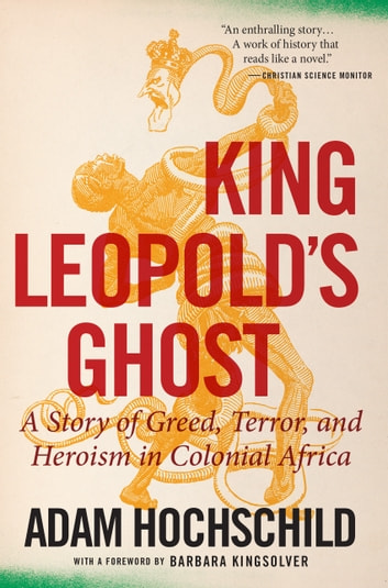 King Leopold's Ghost - A Story of Greed, Terror, and Heroism in Colonial Africa 電子書籍 by Adam Hochschild