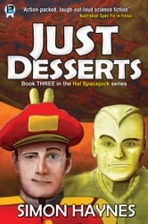 Hal Spacejock 3: Just Desserts ebook by Simon Haynes