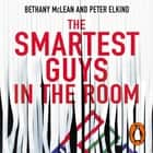 The Smartest Guys in the Room - The Amazing Rise and Scandalous Fall of Enron audiobook by Bethany McLean, Peter Elkind