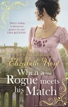 When A Rogue Meets His Match ebook by Elizabeth Hoyt