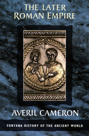 The Later Roman Empire (Text Only) ebook by Averil Cameron