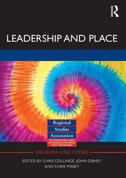 Leadership and Place ebook by Chris Collinge,John Gibney,Chris Mabey