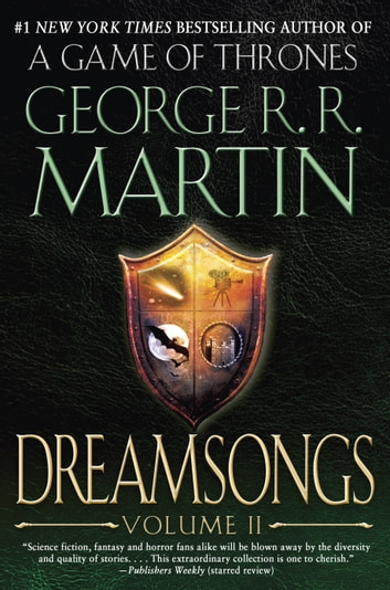Dreamsongs: Volume II ebook by George R. R. Martin