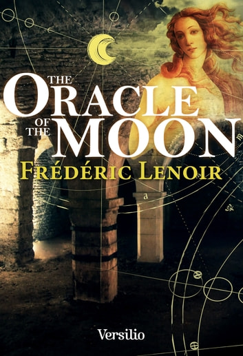 The Oracle of the Moon -anglais- ebook by Frederic Lenoir