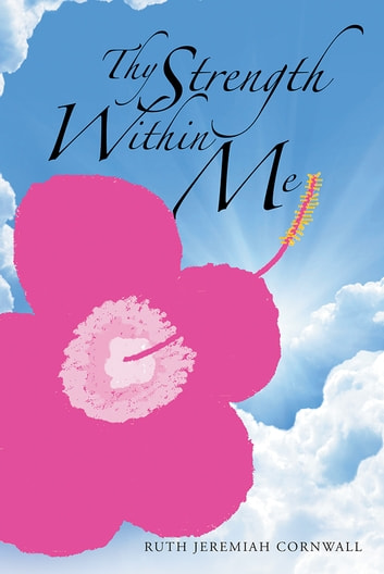 Thy Strength Within Me ebook by RUTH JEREMIAH CORNWALL