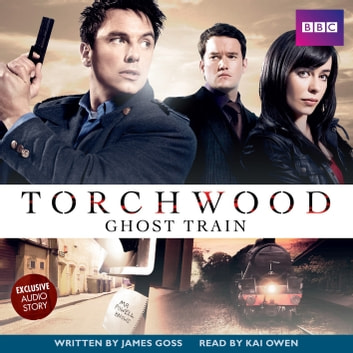 Torchwood Ghost Train audiobook by James Goss
