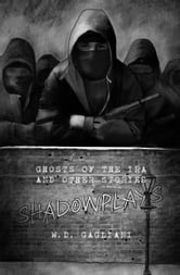Shadowplays ebook by W.D. Gagliani