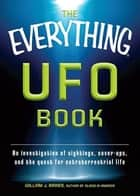 The Everything UFO Book - An investigation of sightings, cover-ups, and the quest for extraterrestial life ebook by