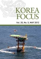 Korea Focus - May 2012 ebook by The Korea Foundation