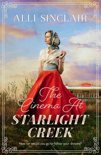 The Cinema at Starlight Creek ebook by Alli Sinclair